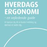 Hverdags Ergonomi - en vejledende guide